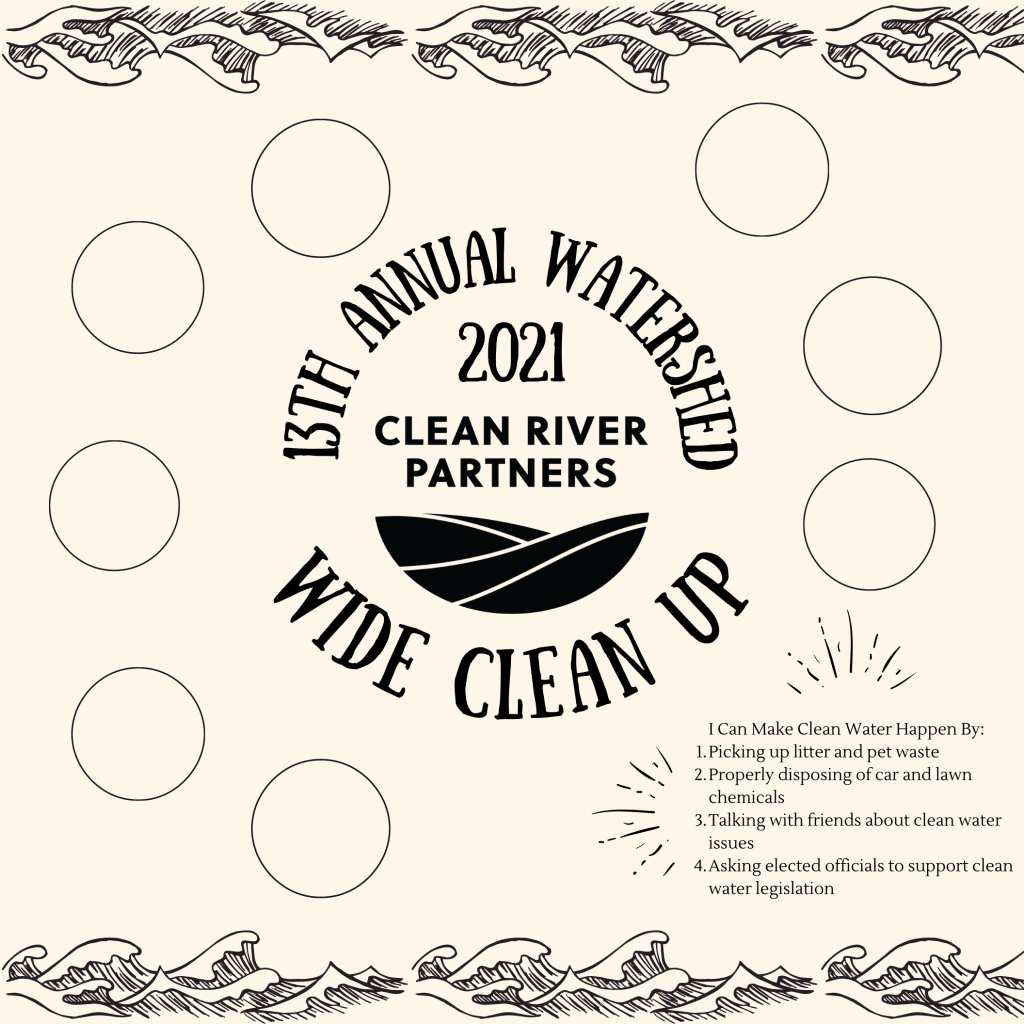 Clean River Partners 13th Annual Watershed Wide Clean Up Poster. Wave imagery surrounding the logo. Body text includes: I can make clean water happen by; picking up litter and pet waste, properly disposing of car and lawn chemicals, talking with friends about clean water issues, asking elected officials to support clean water legislation.